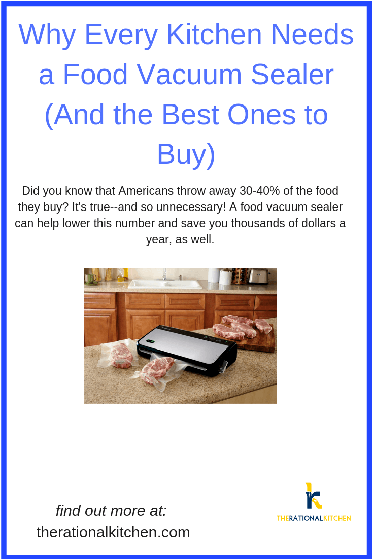 Why Every Kitchen Needs a Food Vacuum Sealer (And the Best Ones to Buy)